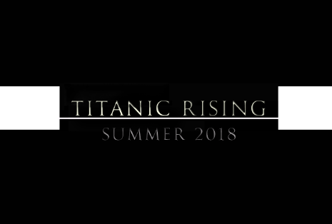 Titanic Sequel Titanic Rising To Be Released This Summer You